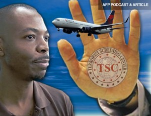 AFP PODCAST & ARTICLE: The No Fly List Farce
