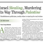 Israel Stealing, Murdering Its Way Through Palestine