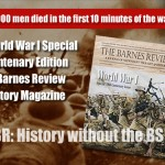 100 Years Ago, Millions Died—Get TBR's 80-page WWI Centenary Issue for just $5 to Find Out Why