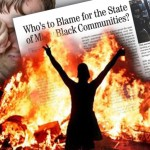 Who's to Blame for the State of Many Black Communities?