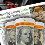 "AUDIO INTERVIEW: ""Big Pharma"" Insider Talks Side Effects and Death"