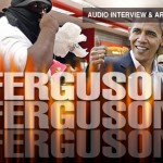 AUDIO INTERVIEW & ARTICLE: Ferguson on the Brink