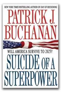 Suicide of a Superpower cover Patrick Buchanan