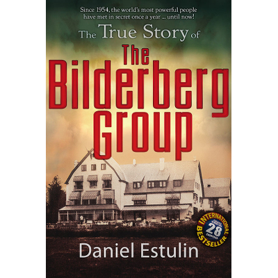 True Story of The Bilderberg Group Book