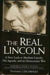 The Real Lincoln, Thomas DiLorenzo