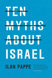 Ten Myths About Israel, Ilan Pappe