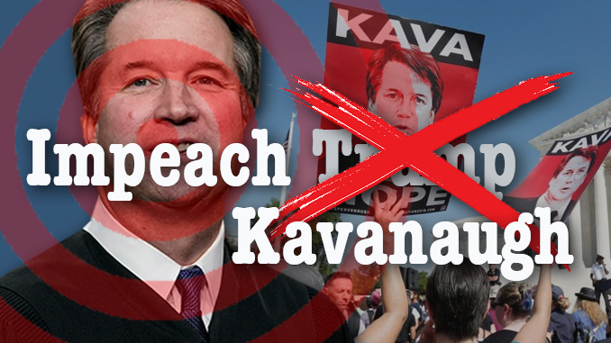 Impeach Kavanaugh