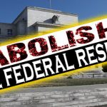 The Time Is Perfect to Abolish the Fed